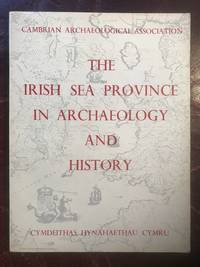 The Irish Sea Province In Archaeology And History