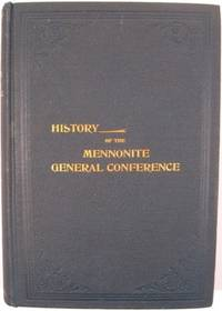 THE HISTORY OF THE GENERAL CONFERENCE OF THE MENNONITES OF NORTH AMERICA