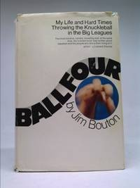 image of Ball Four: My Life and Hard Times Throwing the Knuckleball In the Big Leagues