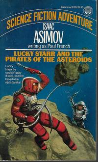 LUCKY STARR AND THE PIRATES OF THE ASTEROIDS by  Isaac (Paul French) Asimov - Paperback - First Edition - 1984 - from Books from the Crypt and Biblio.com