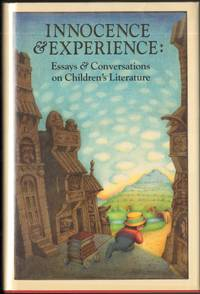 INNOCENCE & EXPERIENCE: Essays & Conversation on Children's Literature