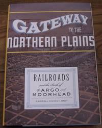 image of Gateway to the Northern Plains: Railroads and the Birth of Fargo and Moorhead