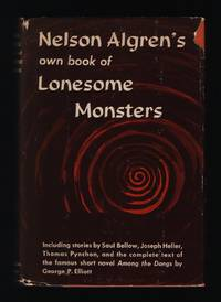 """Nelson Algren's Own Book of Lonesome Monsters by  Nelson Algren  - """"First Printing""""  - 1963  - from Benjamin Hish, Bookseller (SKU: 1088)"""