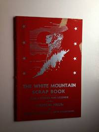 The White Mountain Scrap Book Of Stories And Legends Of The Crystal Hills Or White Mountains Of New Hampshire by  Ernest E Bisbee - Paperback - from WellRead Books and Biblio.com