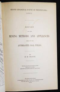Report on the Mining Methods and Appliances used in the Anthracite Coal Fields