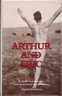 Arthur and Eric. An Anglo-Australian story from the Journal of Arthur Hickman