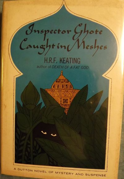 1968. KEATING, H.R.F. INSPECTOR GHOTE CAUGHT IN MESHES. NY: E.P. Dutton & Co., Inc., 1968. 8vo., clo...