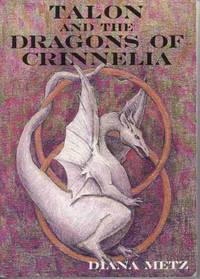 TALON AND THE DRAGONS OF CRINNELIA [SIGNED by AUTHOR]