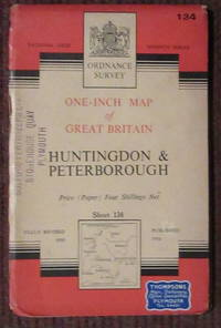 ORDNANCE SURVEY MAP - NO 134 - HUNTINGDON & PETERBOROUGH 1954 by ORDNANCE SURVEY - Paperback - 1954 - from Winghale Books (SKU: 085234)