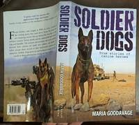 image of Soldier Dogs: True Stories of Canine Heroes