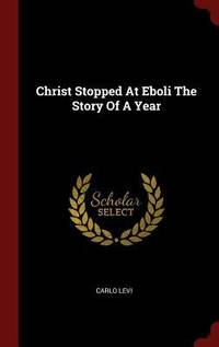 image of Christ Stopped at Eboli : The Story of a Year