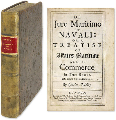 1682. London, 1682. 3d ed.. London, 1682. 3d ed. Important Early Treatise on Maritime Law Molloy, Ch...