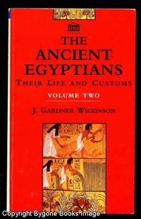 The Ancient Egyptians Their Life and Customs Volume Two