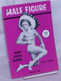 image of The Male Figure: photographed and published by Bruce of LA vol. 10; Meet John Burke