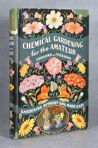 Chemical Gardening For The Amateur: Gardening Without Soil Made Easy