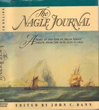 The Nagle Journal A Diary of the Life of Jacob Nagle, Sailor, from the Year 1775 to 1841