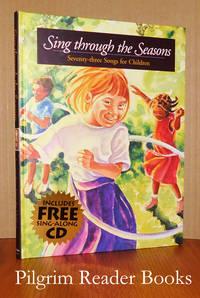 Sing through the Seasons: Seventy-Three Songs for Children.