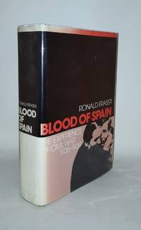 BLOOD OF SPAIN The Experience of Civil War 1936-1939