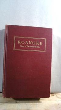 Roanoke: Story of County and City. American Guide Series by FIELDM George H. (Work Projects Administration Deputy Commissioner) - First - 1942 - from Horizon Books and Biblio.com