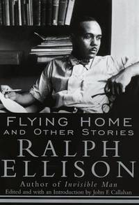Flying Home: And Other Stories by Ellison, Ralph