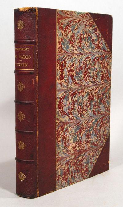 1892. HENRI D'ORLEANS. BONVALOT, Gabriel. DE PARIS AU TONKIN A TRAVERS LE TIBET INCONNU. Illustrated...
