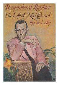 image of Remembered Laughter: The Life of Noel Coward. Orig Pub in Great Britain Under Title: Life of Noel Coward