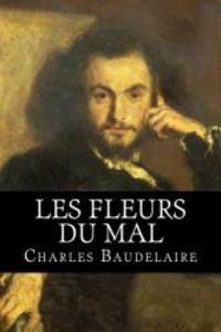 Les Fleurs du Mal (French Edition) by Charles Baudelaire - Paperback - 2015-06-09 - from Books Express (SKU: 1511532424)