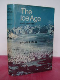 THE ICE AGE Past and Present