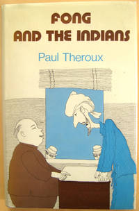 Fong and the Indians by Theroux, Paul