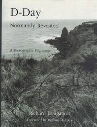 D-DAY NORMANDY REVISITED  A Photographic Pilgramage