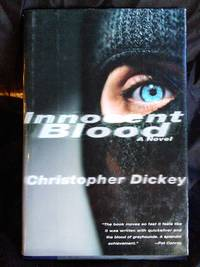 Innocent Blood: A Novel by Christopher Dickey - First Edition - 1997-06-07 - from Mutiny Information Cafe (SKU: 126417)