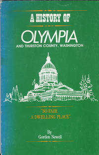 A History of Olympia and Thurston County Washington, So Fair a Dwelling Place