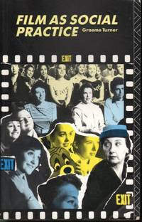 Film as Social Practice by Graeme Turner - Paperback - Edition Unstated - 1991 - from Mr Pickwick's Fine Old Books and Biblio.com