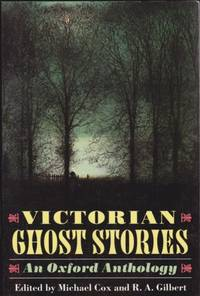 Victorian Ghost Stories: An Oxford Anthology - The Shadow of a Shade, No Living Voice, Was it an...