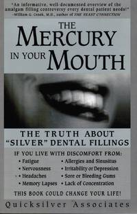 """image of The Mercury in Your Mouth: the Truth about """"Silver"""" Dental Fillings"""