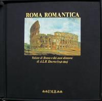 Roma Romantica: Vedute di Roma e dei suoi dintorni di A. L. R. Ducros (1748-1810)