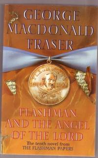 image of Flashman and the Angel of the Lord : From the Flashman Papers, 1958-59