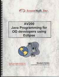 AV200 Java Programming for OO Developers Using Eclipse : Student Notes Customized for Corporate Express