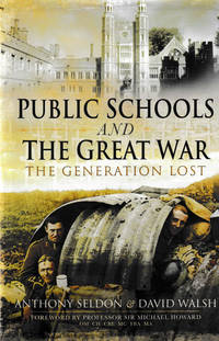 Public Schools And The Great War. The Generation Lost