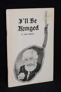 I'll Be Hanged; A Book of Letters