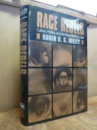 Race Rebels - Culture, Politics, and the Black Working Class,