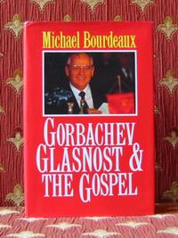 GORBACHEV GLASNOST & THE GOSPEL by  Michael Bourdeaux - Hardcover - 1990 - from Pendleburys - the bookshop in the hills (SKU: 106604)