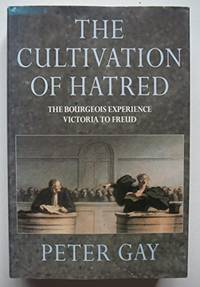 image of Cultivation of Hatred: v. 3 (The Bourgeois Experience: Victoria to Freud)
