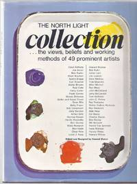 The North Light Collection. The Views, Beliefs, and Working Methods of 49 Prominent Artists