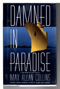 DAMNED IN PARADISE: A Nathan Heller Novel. by  Max Allan Collins  - Signed First Edition  - (1996)  - from Bookfever.com, IOBA (SKU: 78590)