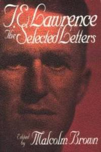T.E. Lawrence: Selected Letters