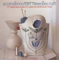 image of Scandinavian Needlecraft: 35 step-by-step projects to create the Scandinavian home
