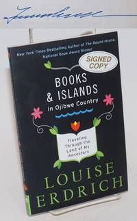 Books & islands in Ojibwe Country: traveling through the land of my ancestors [signed]