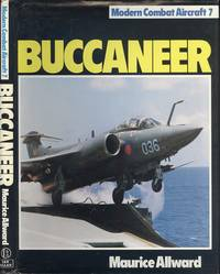 Buccaneer (Modern Combat Aircraft 7) by  Maurice Allward - 1st Edition - 1981 - from Dereks Transport Books (SKU: 22765)