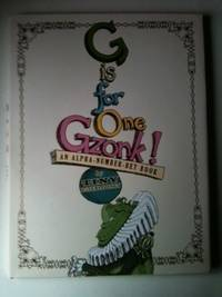 G is for One Gzonk!  An Alpha-Number-Bet Book